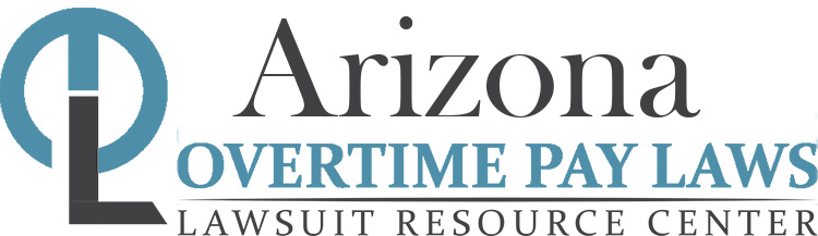 Arizona Overtime Lawyers & Overtime Pay Laws