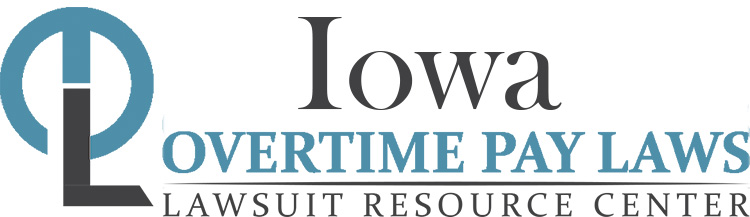Iowa Overtime Pay Lawsuits: Sue for Unpaid Overtime