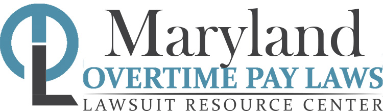 Maryland Overtime Pay Laws: Wage & Hour Lawyers