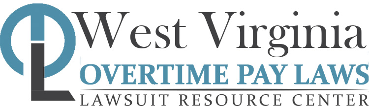 West Virginia Overtime Pay Lawsuits: Sue for Unpaid Overtime