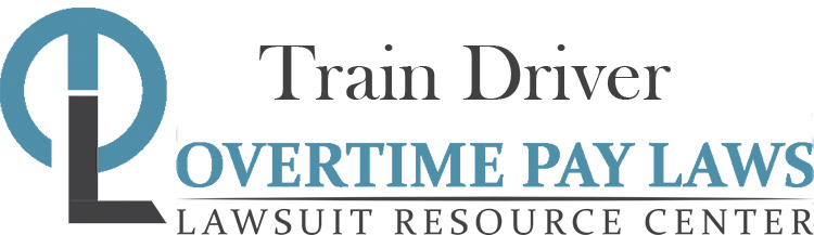 Train Driver Overtime Lawsuits: Wage & Hour Laws