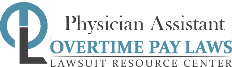 Physician Assistant Overtime Lawsuits: Wage & Hour Laws