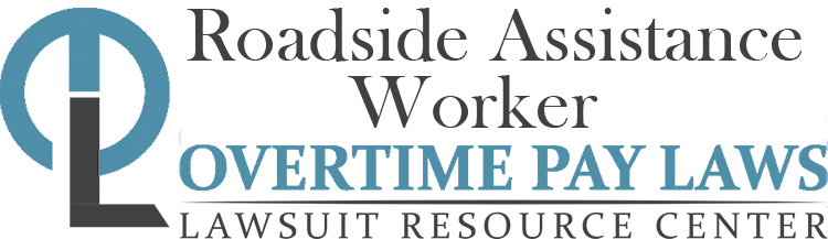Roadside Assistance Worker Overtime Lawsuits: Wage & Hour Laws