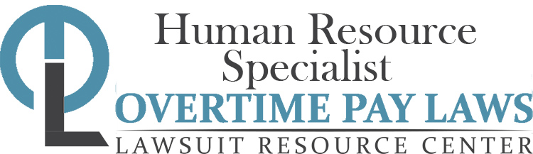 Human Resource Specialist Overtime Lawsuits: Wage & Hour Laws