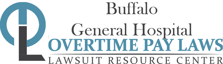 Buffalo General Hospital Overtime Lawsuits: Wage & Hour Laws